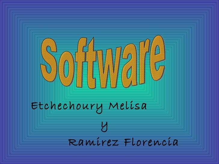 Etchechoury Melisa y Ramirez Florencia Software