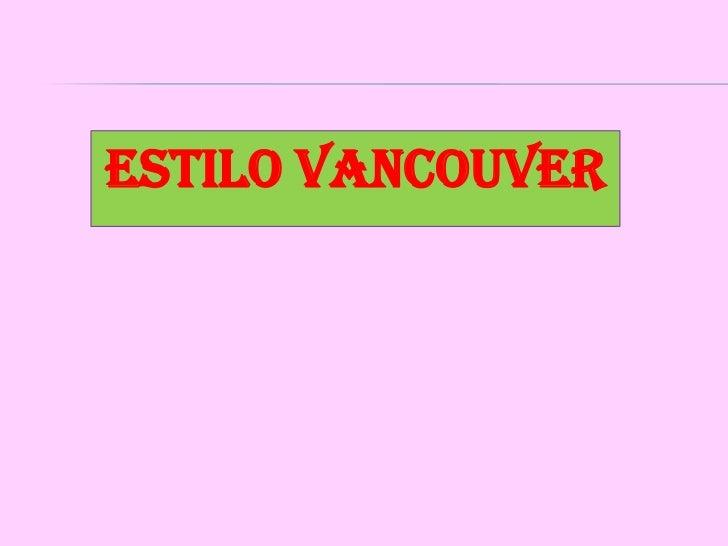 Estilo Vancouver<br />