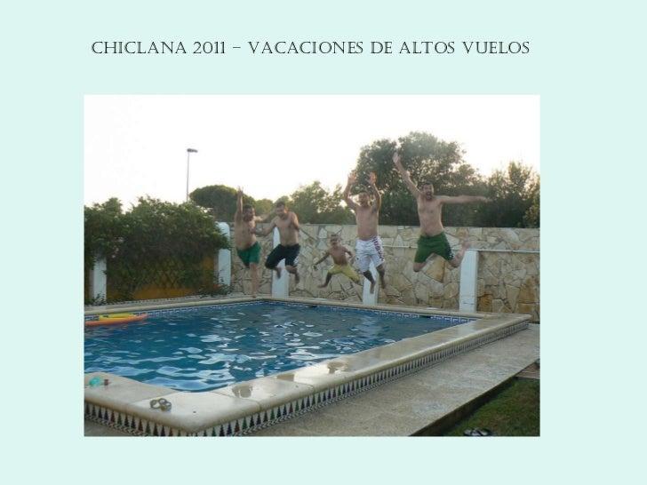 CHICLANA 2011 – VACACIONES DE ALTOS VUELOS