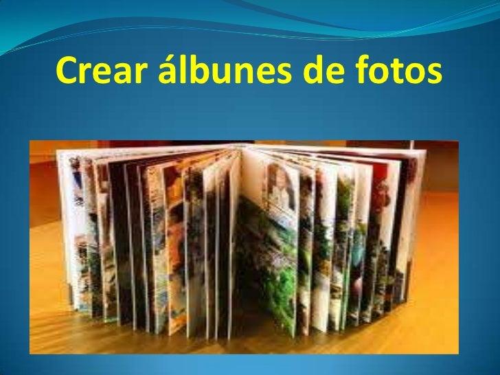 Crear álbunes de fotos<br />