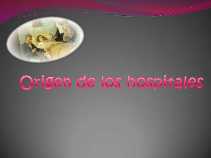 Origen de los hospitales<br />