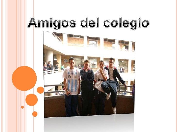 Amigos del colegio <br />