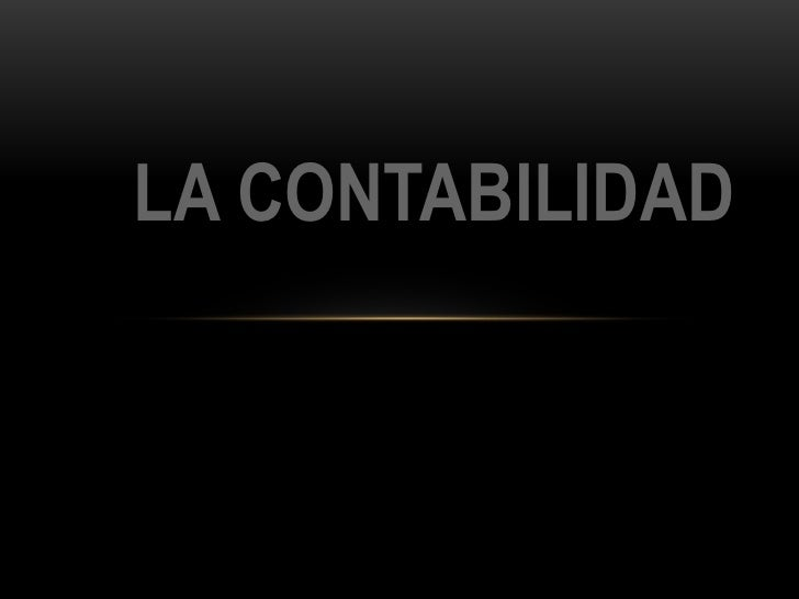 LA CONTABILIDAD<br />