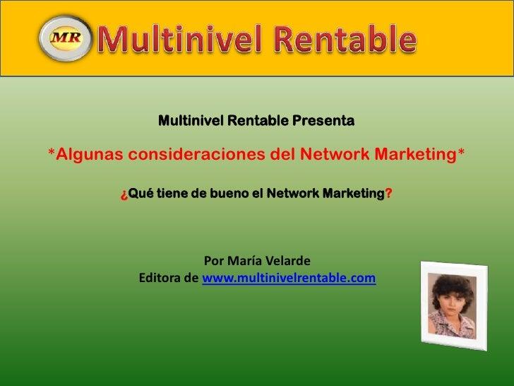 Multinivel Rentable<br />Multinivel Rentable Presenta<br />*Algunas consideraciones del Network Marketing*<br />¿Qué tiene...