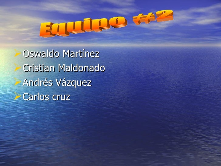 <ul><li>Oswaldo Martínez </li></ul><ul><li>Cristian Maldonado </li></ul><ul><li>Andrés Vázquez </li></ul><ul><li>Carlos cr...