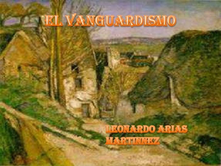 EL VANGUARDISMO<br />LEONARDO ARIAS MARTINNEZ<br />