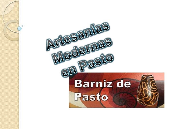 Artesanías Modernas<br />en Pasto <br />