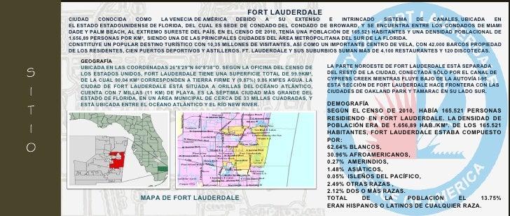 FORT LAUDERDALE CIUDAD CONOCIDA COMO LAVENECIADEAMÉRICA   DEBIDO A SU EXTENSO E INTRINCADO SISTEMA DE CANALES,UBICADA ...