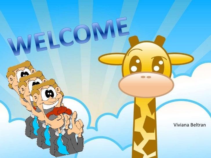 WELCOME<br /> Viviana Beltran<br />