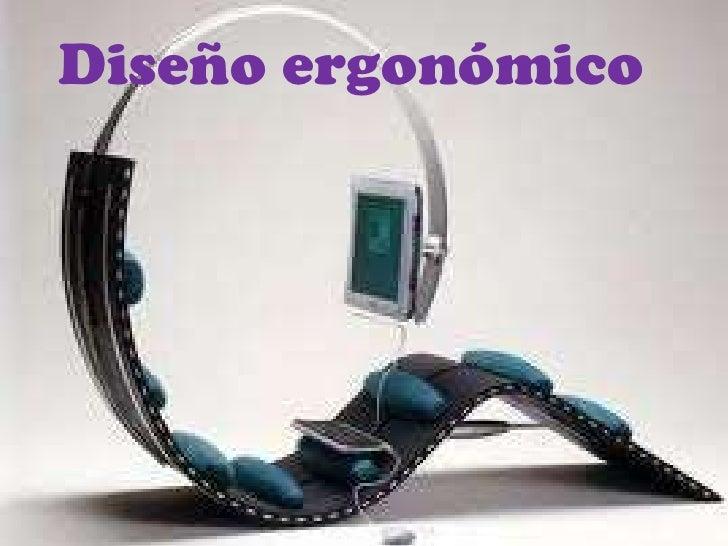 Diseño ergonómico <br />