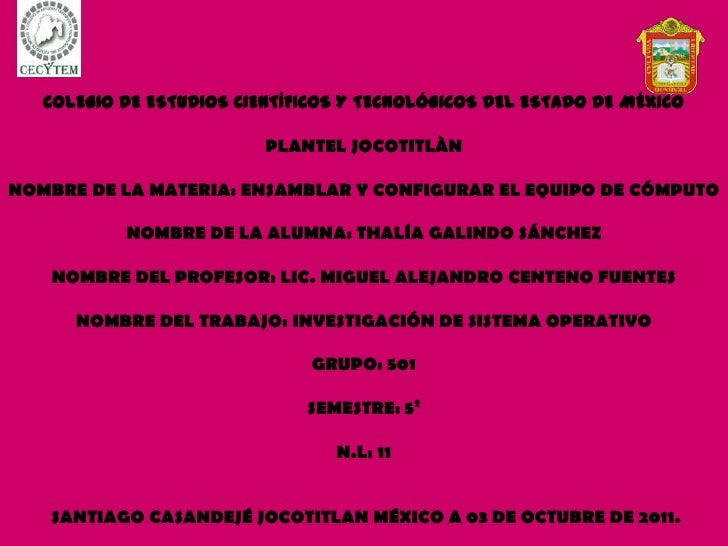 COLEGIO DE ESTUDIOS CIENTÍFICOS Y TECNOLÓGICOS DEL ESTADO DE MÉXICO<br /><br />PLANTEL JOCOTITLÀN<br /><br />NOMBRE DE L...