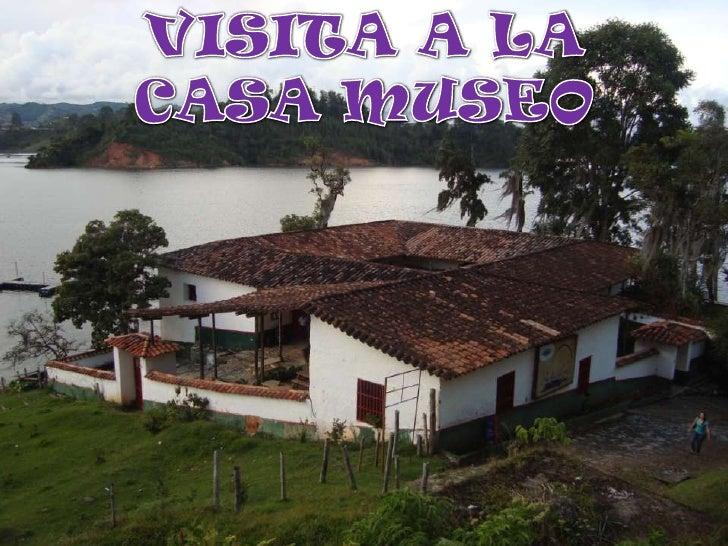 VISITA A LA <br />CASA MUSEO<br />
