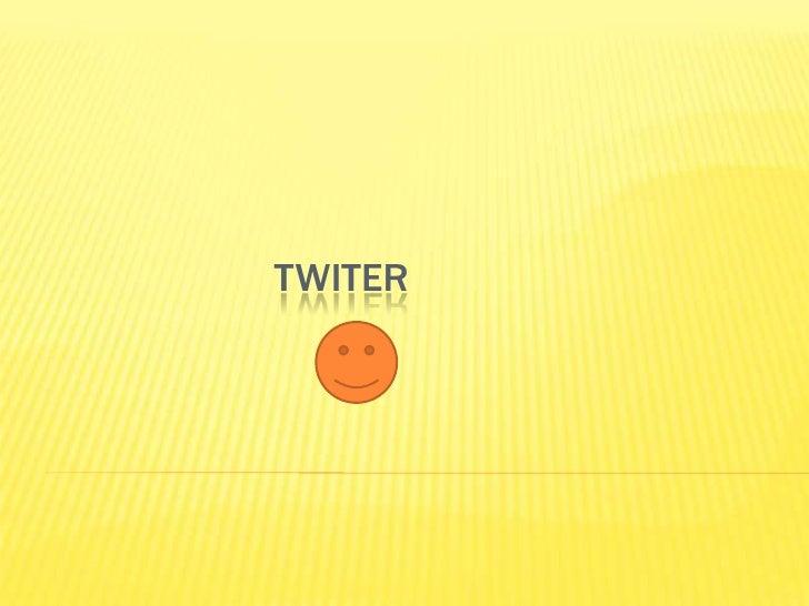 TWITER<br />