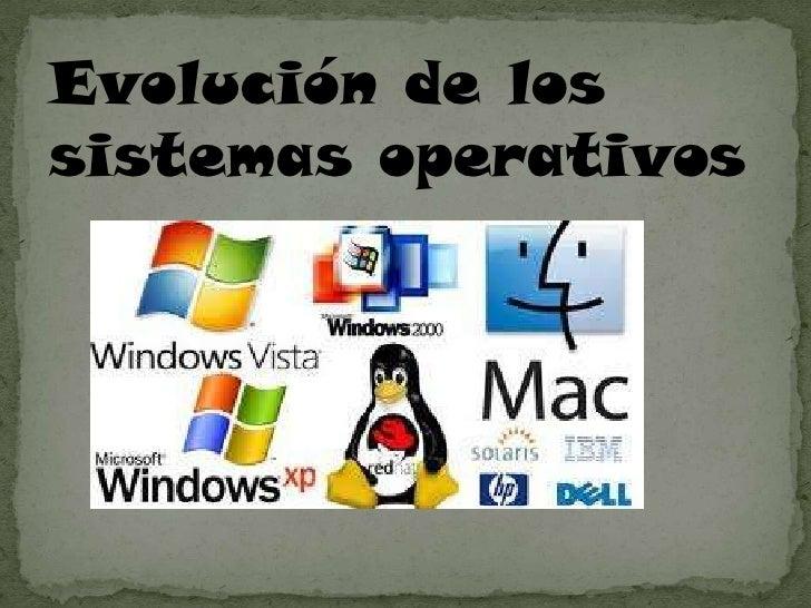 Evolución de lossistemas operativos