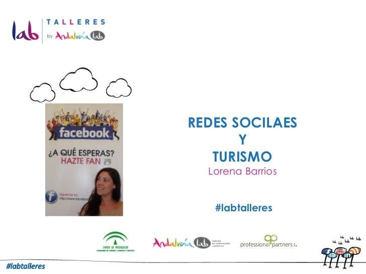 REDES SOCILAES       Y   TURISMO  Lorena Barrios   #labtalleres