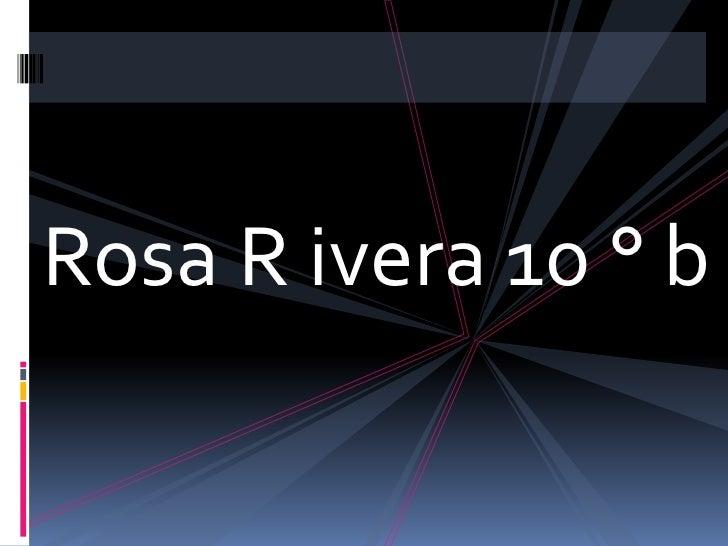 Rosa R ivera 10 ° b