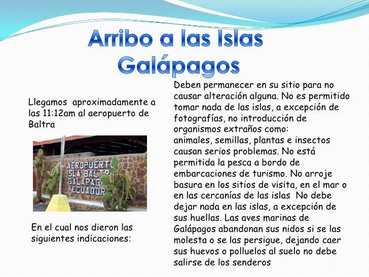 Después nos trasladamos al PuertoAyora en la Isla Santa Cruz. Y de ahí ala distribución de lashabitaciones, luego almorzam...