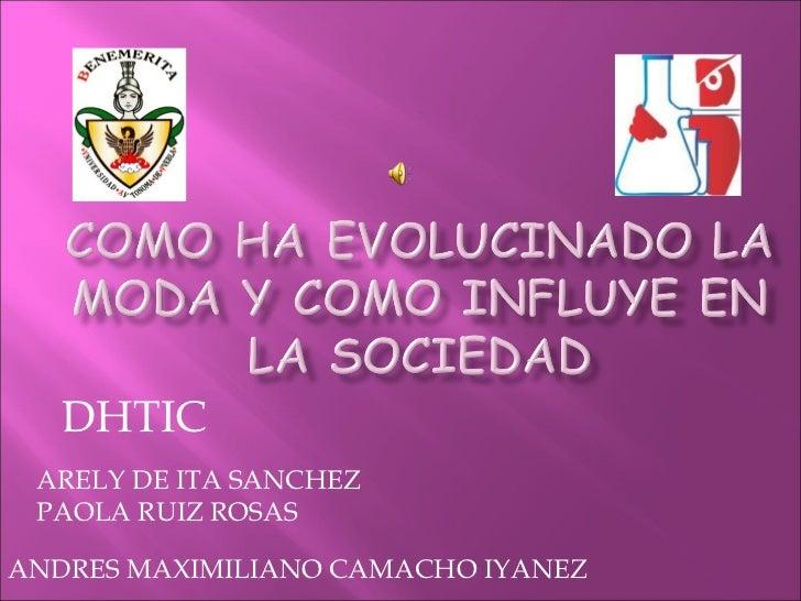 ANDRES MAXIMILIANO CAMACHO IYANEZ  ARELY DE ITA SANCHEZ PAOLA RUIZ ROSAS DHTIC