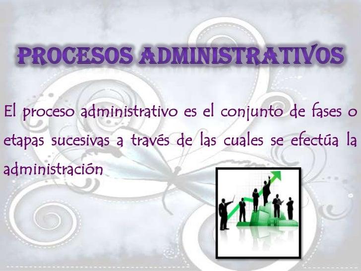 Proceso  Administrativo y sus Elementos Slide 2