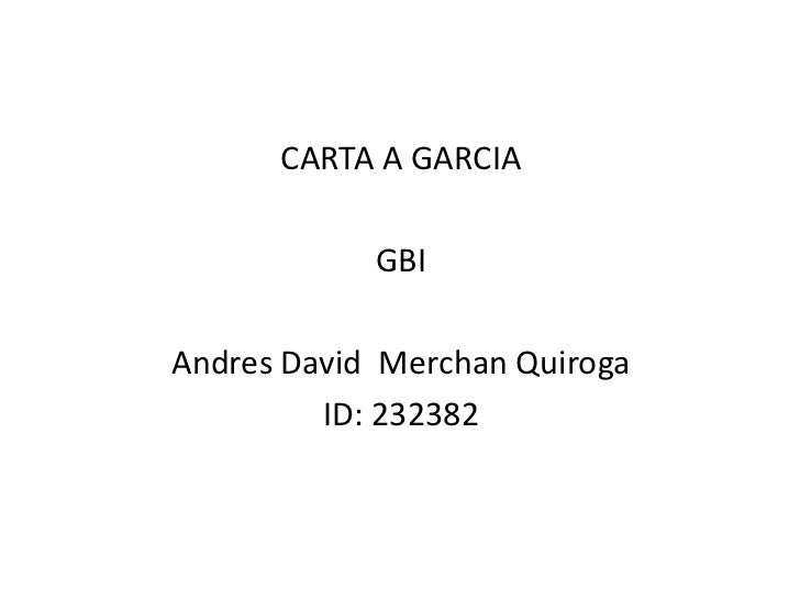 CARTA A GARCIA            GBIAndres David Merchan Quiroga         ID: 232382