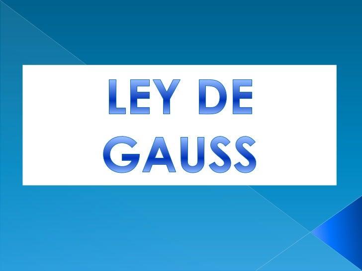 La ley de gauss constituye      una de las leyes   fundamentales de la teoría electromagnética.