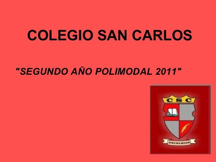 """COLEGIO SAN CARLOS """"SEGUNDO AÑO POLIMODAL 2011"""""""