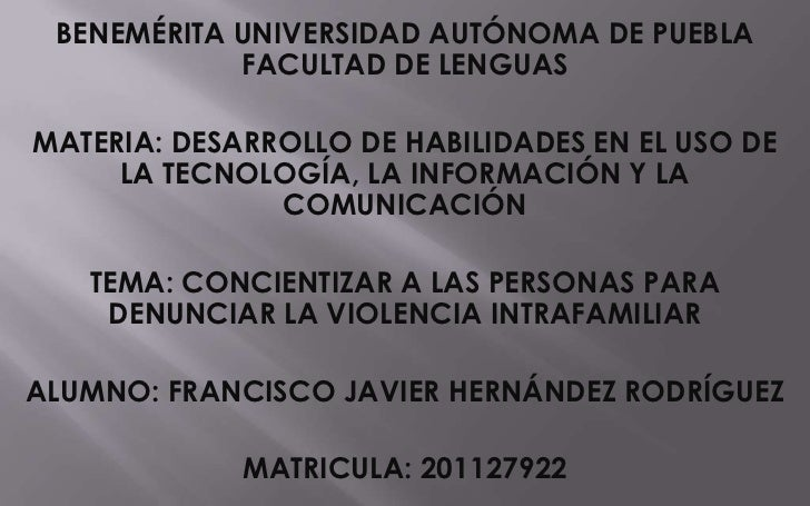 BENEMÉRITA UNIVERSIDAD AUTÓNOMA DE PUEBLA            FACULTAD DE LENGUASMATERIA: DESARROLLO DE HABILIDADES EN EL USO DE   ...