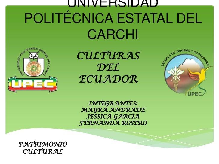 UNIVERSIDAD POLITÉCNICA ESTATAL DEL         CARCHI             CULTURAS                DEL             ECUADOR            ...