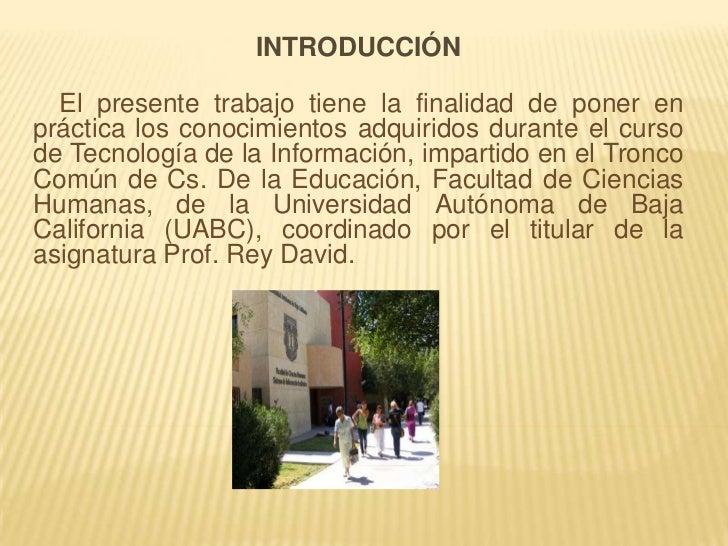 INTRODUCCIÓN  El presente trabajo tiene la finalidad de poner enpráctica los conocimientos adquiridos durante el cursode T...