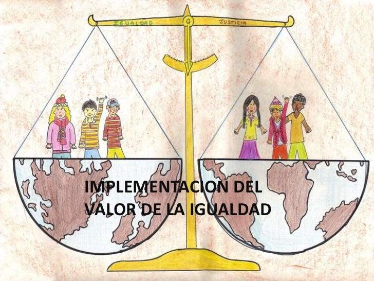 IMPLEMENTACION DEL VALOR DE LA IGUALDAD