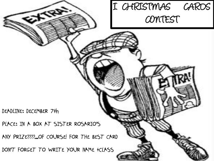 I CHRISTMAS CARDS                                                 CONTESTDEADLINE: DECEMBER 7thPLACE: IN A BOX AT SISTER R...