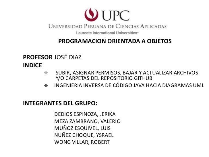 PROGRAMACION ORIENTADA A OBJETOSPROFESOR JOSÉ DIAZINDICE          SUBIR, ASIGNAR PERMISOS, BAJAR Y ACTUALIZAR ARCHIVOS   ...