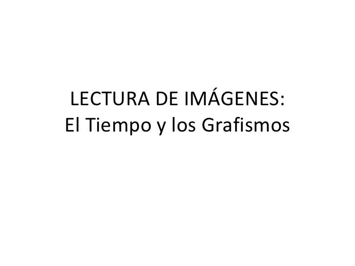 LECTURA DE IMÁGENES: El Tiempo y los Grafismos