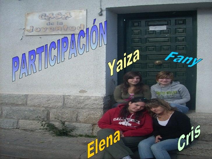 PARTICIPACIÓN Yaiza Elena Fany Cris