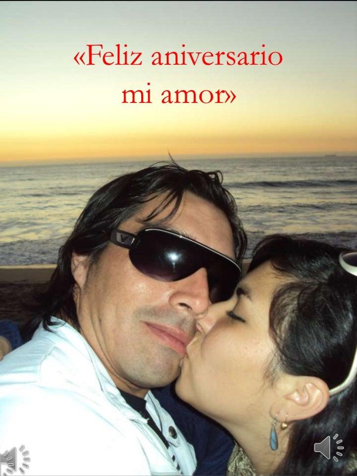 «Feliz aniversario    mi amor»