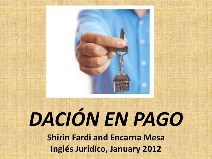 DACIÓN EN PAGO Shirin Fardi and Encarna Mesa  Inglés Jurídico, January 2012