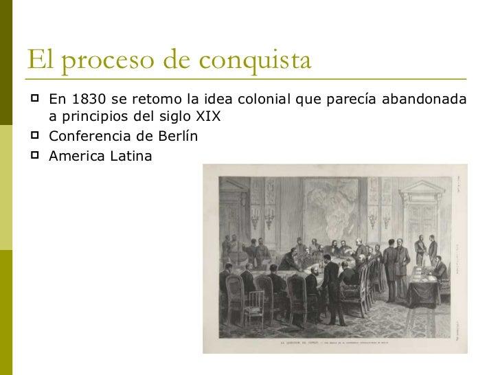 El proceso de conquista <ul><li>En 1830 se retomo la idea colonial que parecía abandonada a principios del siglo XIX </li>...