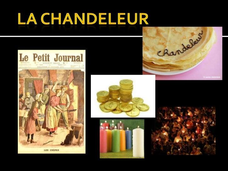 """La Chandeleur,        autrefois""""Chandeleuse"""", se fête  le 2 février, soit 40 jours après Noël. Son   nom vient du mot     ..."""