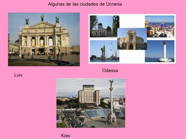 Kiev Odessa Lviv Algunas de las ciudades de Ucrania