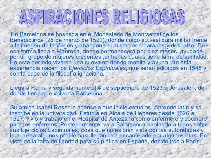 <ul><li>En Barcelona se hospeda en el Monasterio de Montserrat de los Benedictinos (25 de marzo de 1522), donde colgó su v...
