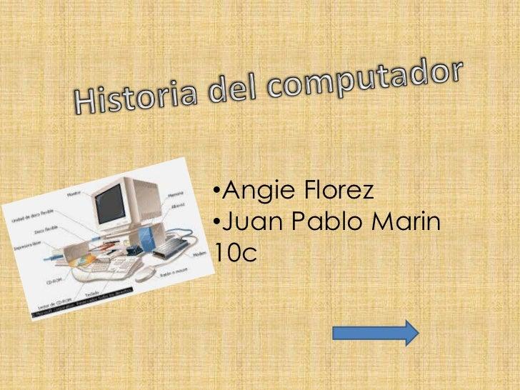 •Angie Florez•Juan Pablo Marin10c