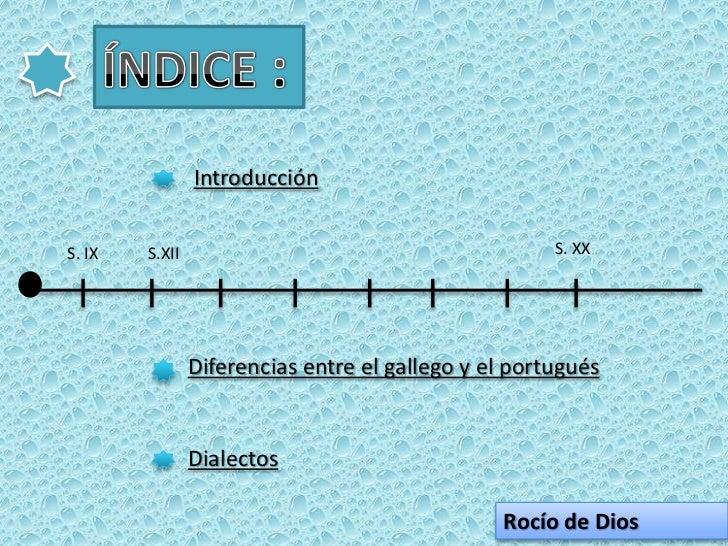 IntroducciónS. IX   S.XII                                         S. XX                Diferencias entre el gallego y el p...