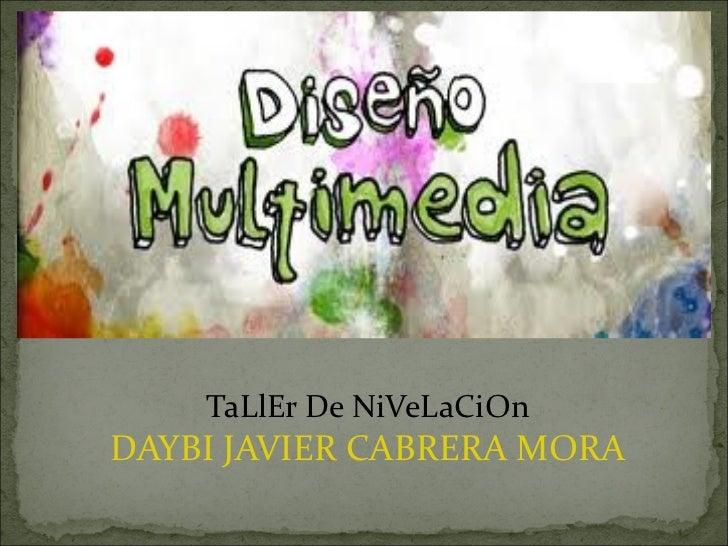TaLlEr De NiVeLaCiOnDAYBI JAVIER CABRERA MORA