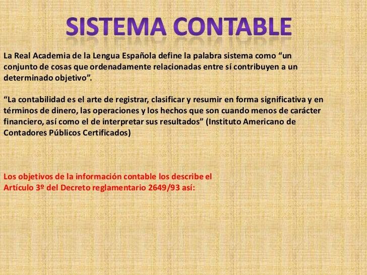 """La Real Academia de la Lengua Española define la palabra sistema como """"unconjunto de cosas que ordenadamente relacionadas ..."""