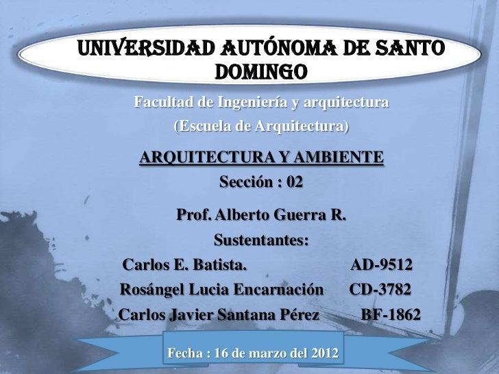Universidad Autónoma de Santo           Domingo     Facultad de Ingeniería y arquitectura          (Escuela de Arquitectur...