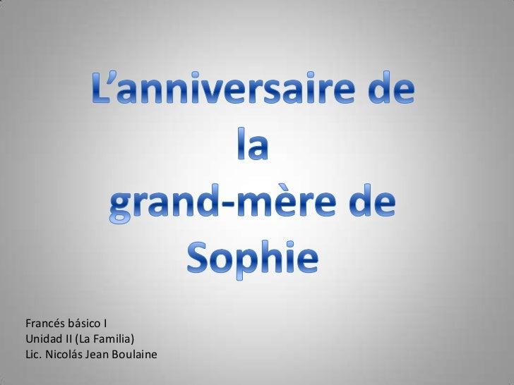 Francés básico IUnidad II (La Familia)Lic. Nicolás Jean Boulaine