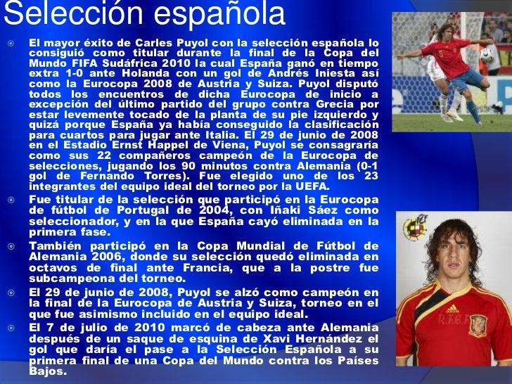Selección catalana Carles Puyol también ha disputado partidos con la  selección de fútbol de Cataluña. Su debut como  jug...