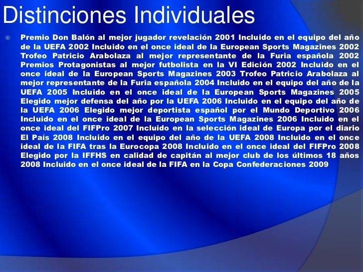    La Gazzetta dello Sport 2010 Incluido en el    once ideal de la Copa Mundial por el diario    LÉquipe 2010 Incluido en...
