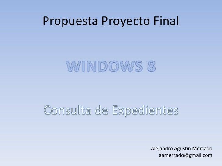 Propuesta Proyecto Final                   Alejandro Agustín Mercado                       aamercado@gmail.com