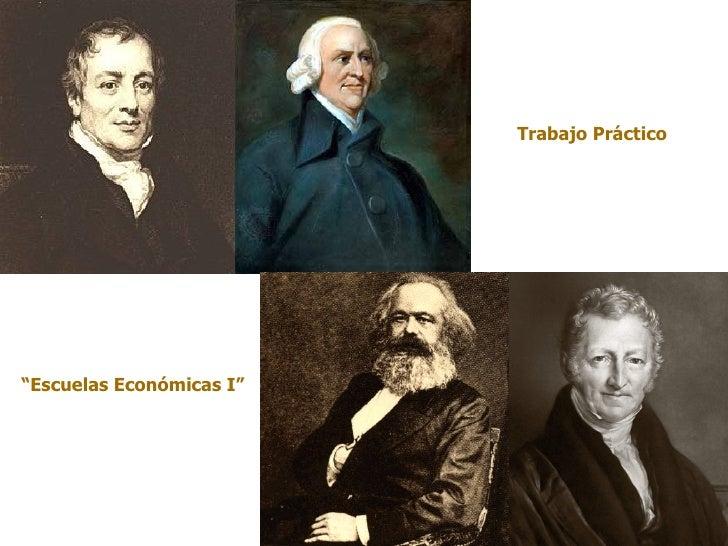 """Trabajo Práctico""""Escuelas Económicas I"""""""